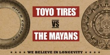 Scared of a Mayan Apocalypse? Fear not, Toyo is giving away free tires