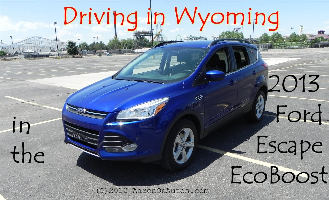 Driving in Wyoming Podcast – 2013 Ford Escape EcoBoost