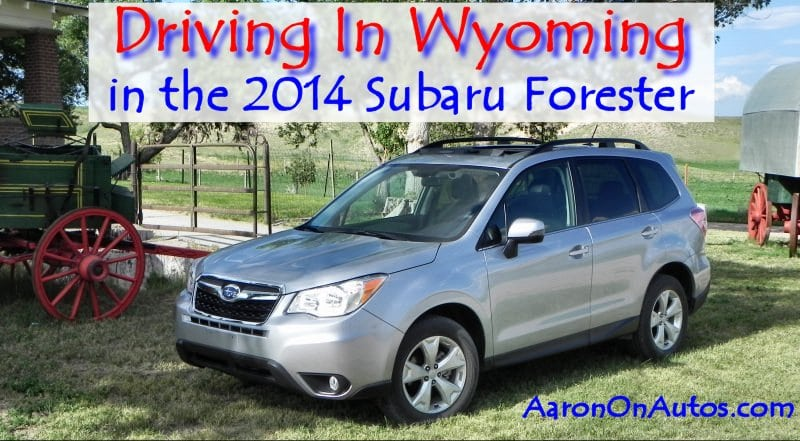 Driving in Wyoming Podcast – 2014 Subaru Forester