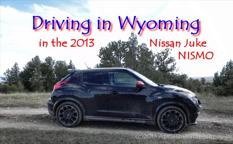 Driving in Wyoming in the 2013 Nissan Juke NISMO