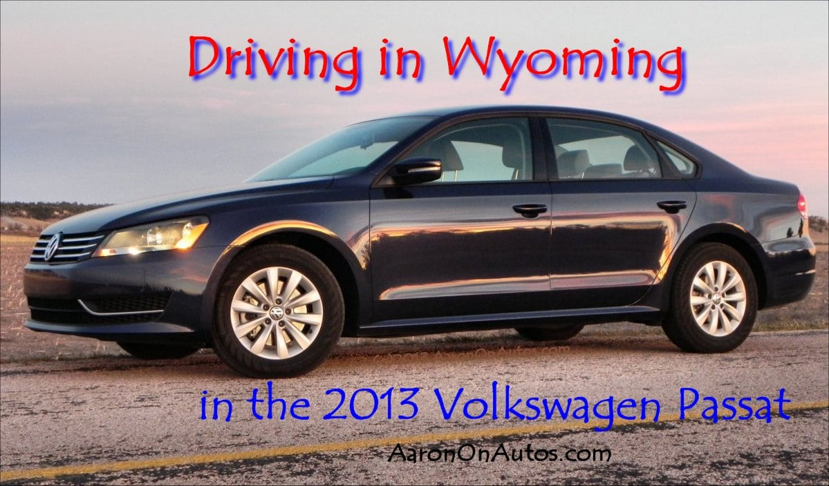 Driving in Wyoming in the 2013 Volkswagen Passat