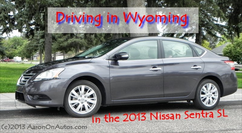 Driving in Wyoming in the 2013 Nissan Sentra SL
