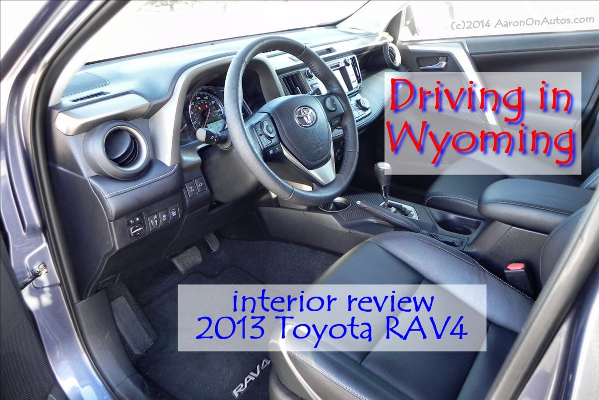Driving in Wyoming interior review of the 2013 Toyota RAV4 Limited