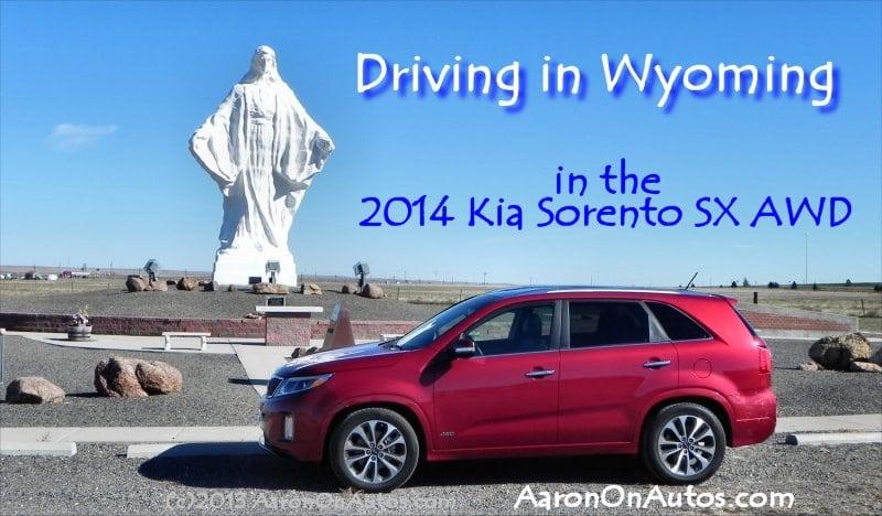 Driving in Wyoming in the 2014 Kia Sorento SX AWD