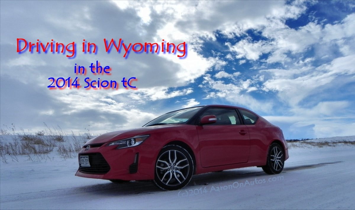 Driving in Wyoming in the 2014 Scion tC