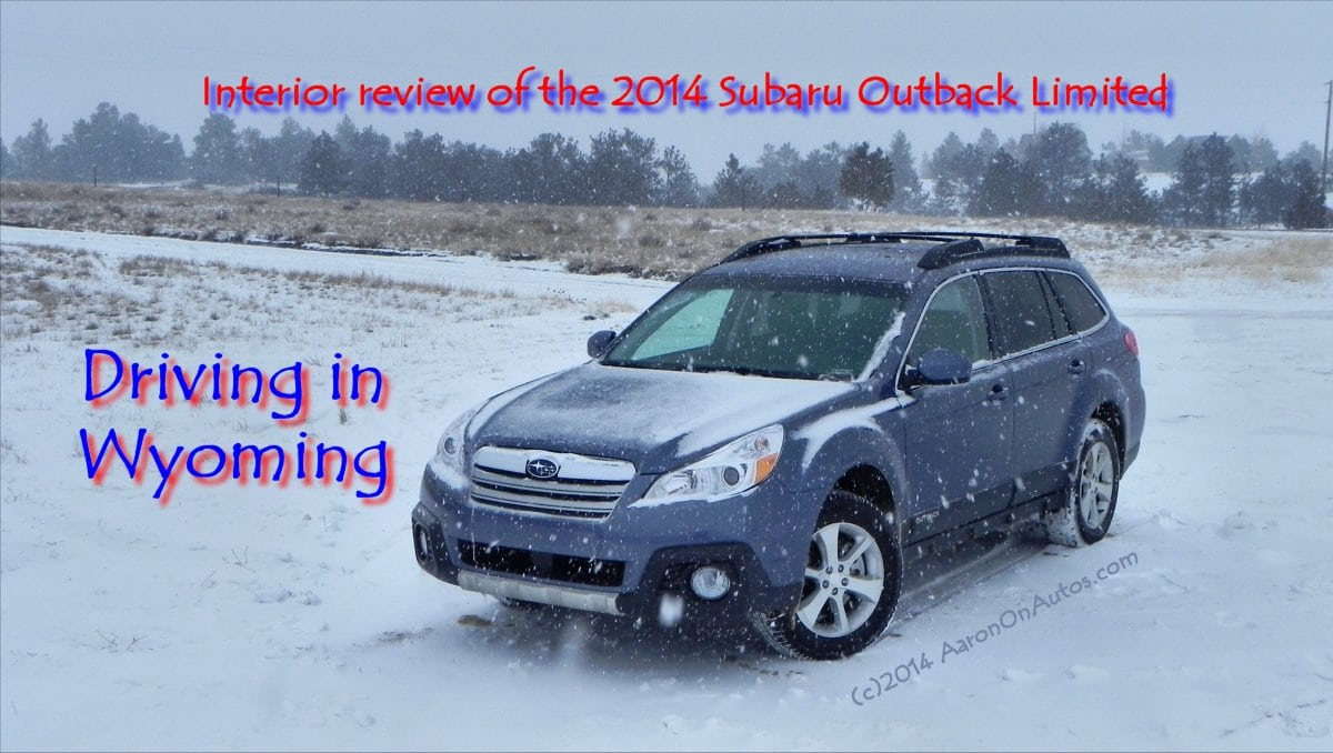 Driving in Wyoming interior review of the 2014 Subaru Outback