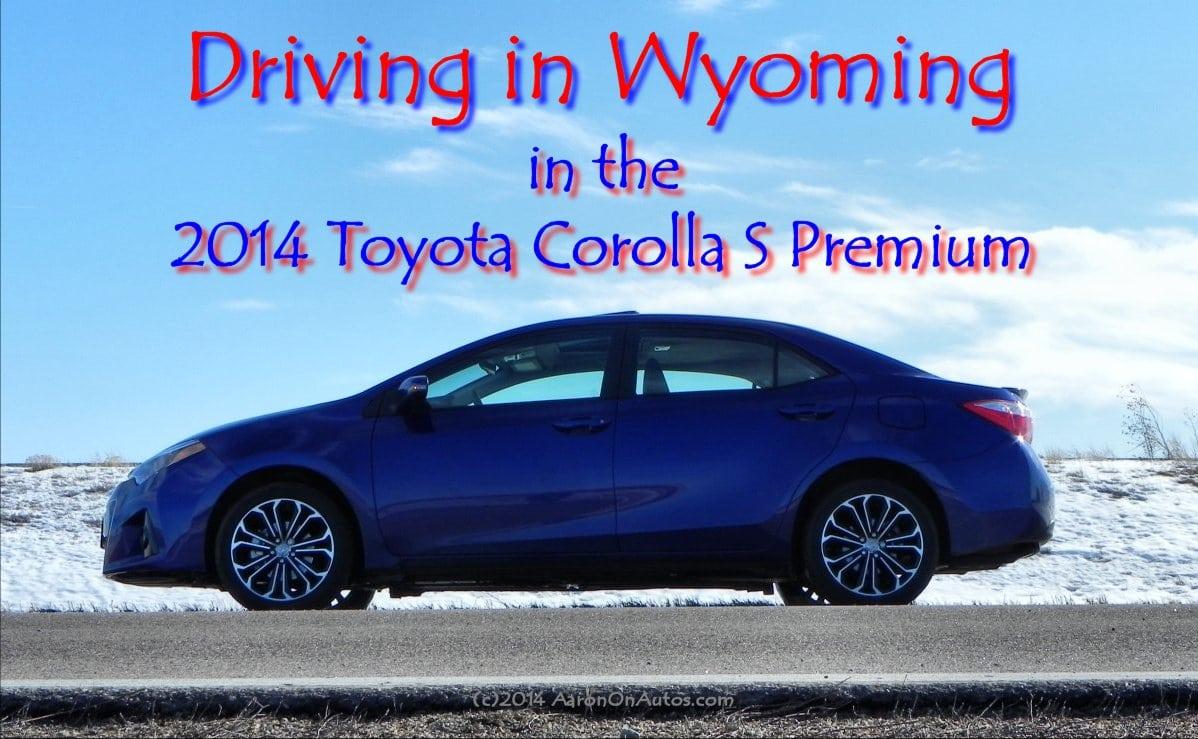 Driving in Wyoming in the 2014 Toyota Corolla