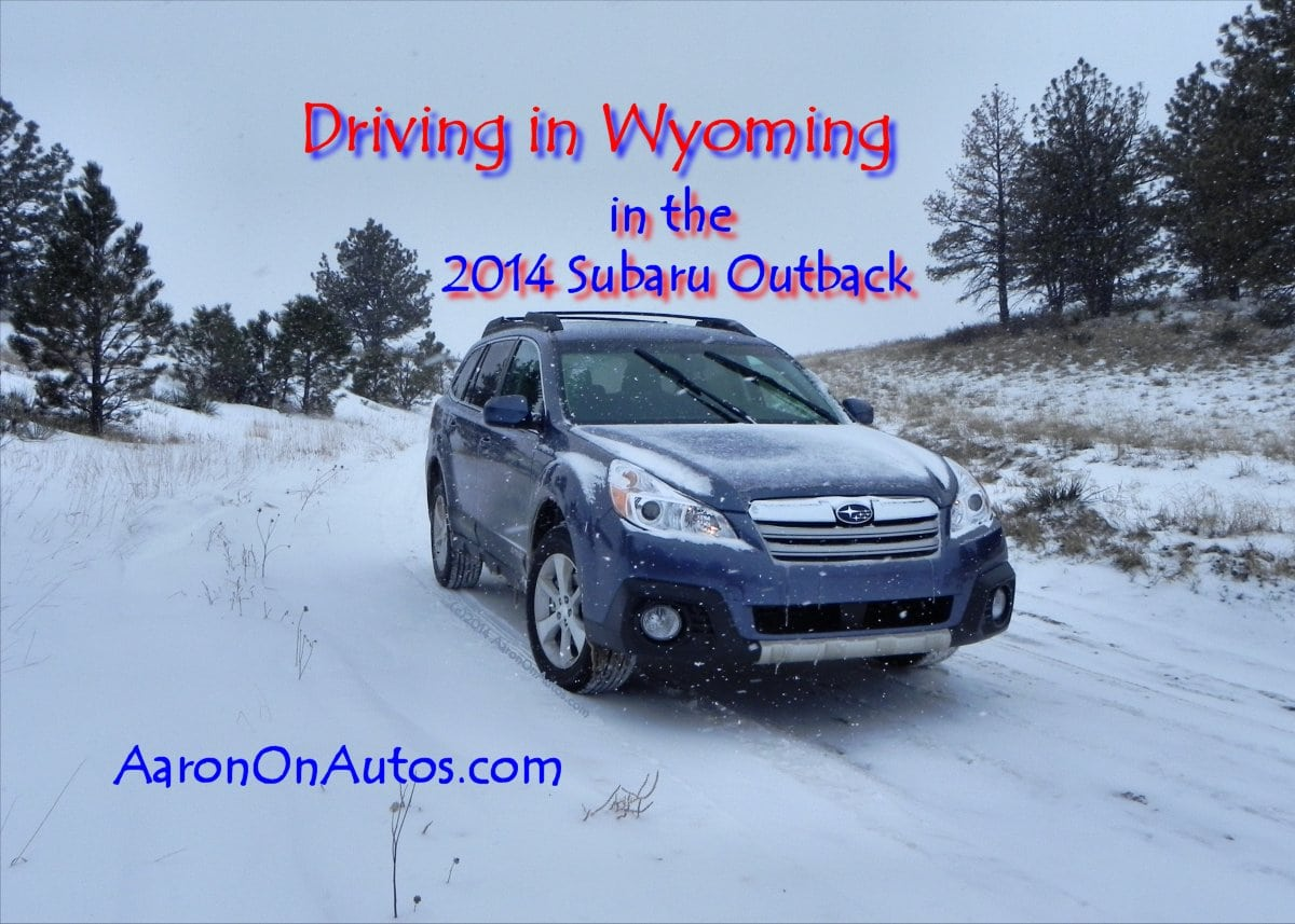 Driving in Wyoming in the 2014 Subaru Outback
