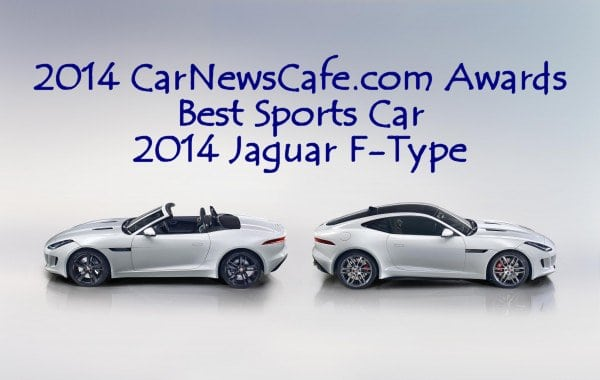 2014 CarNewsCafe Awards – 10 Exceptional Cars for the New Year