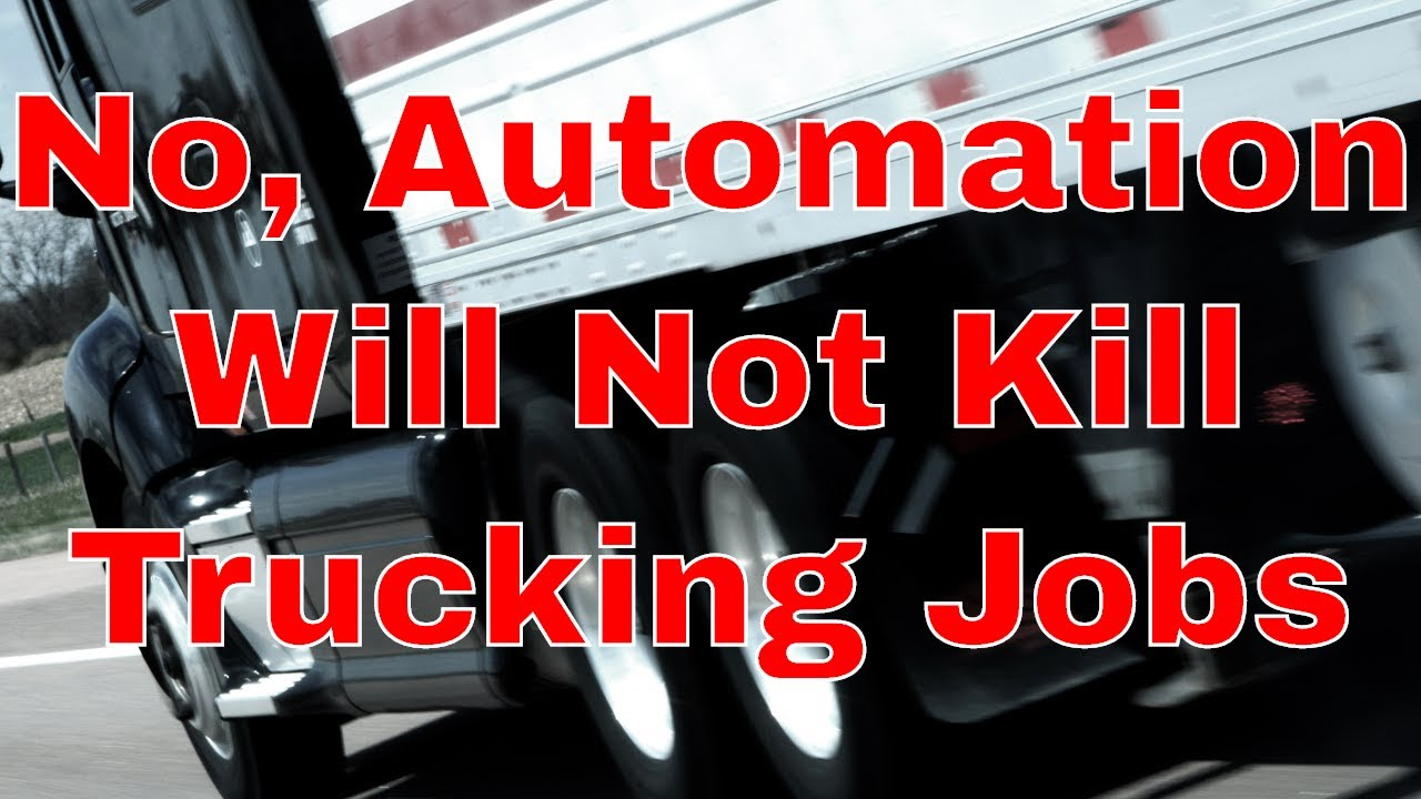 Automation in Trucking Won't Kill Jobs