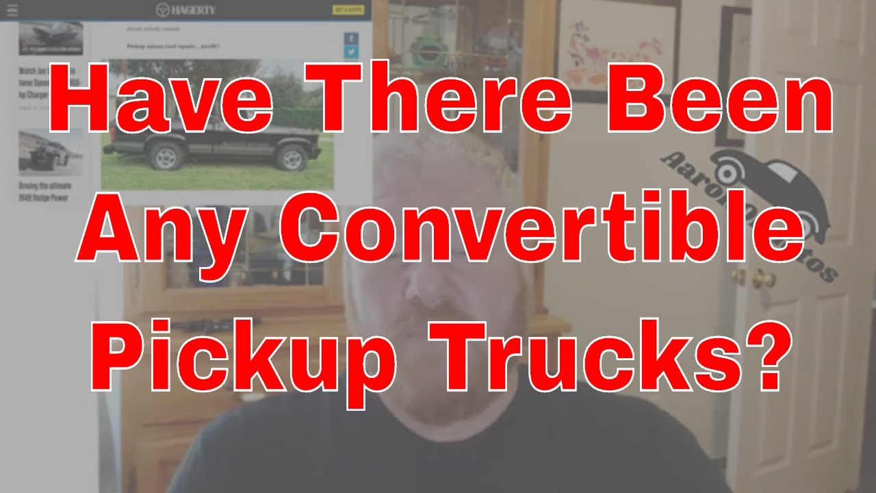 Q&A: Were There Ever Any Convertible Pickups Produced?