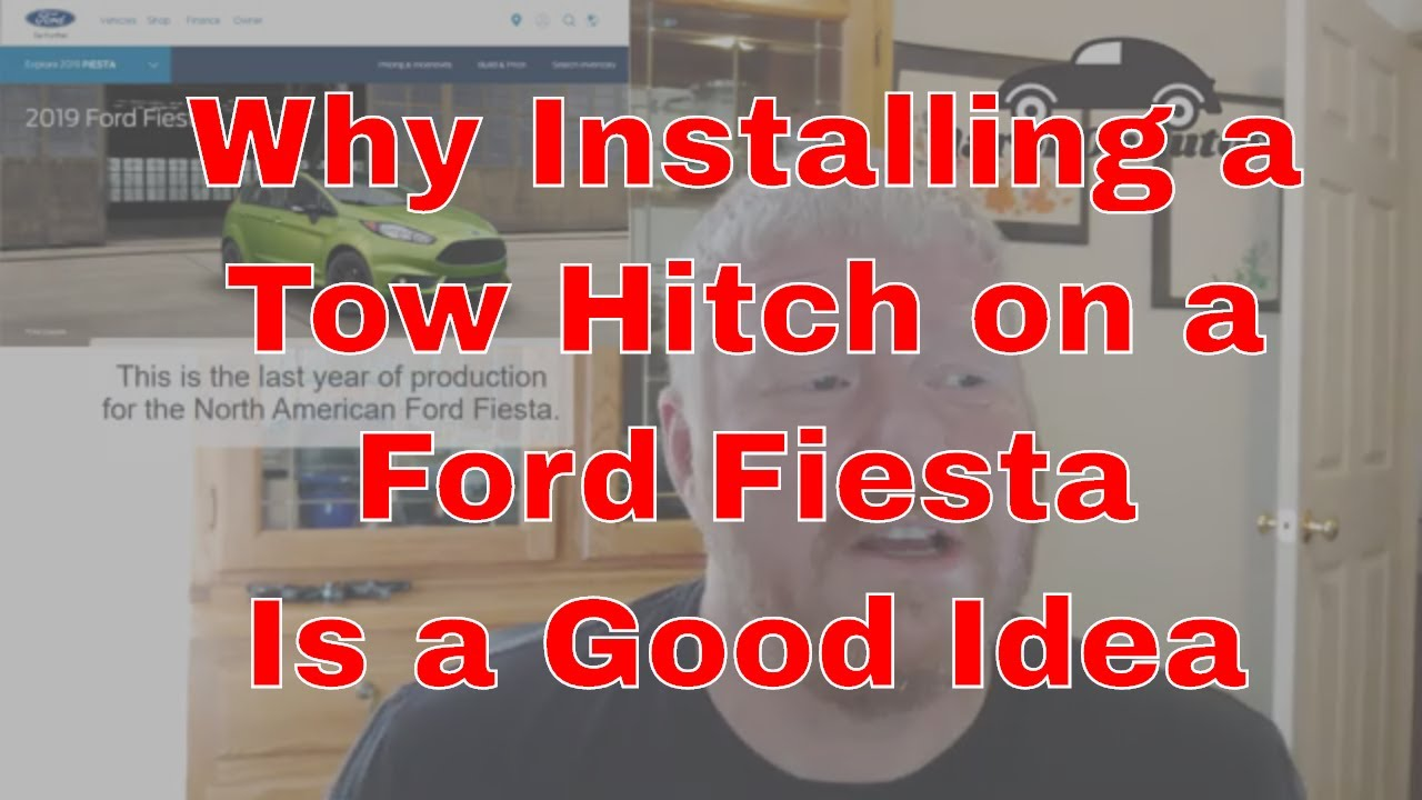 Q&A: Putting a Tow Hitch on a Ford Fiesta