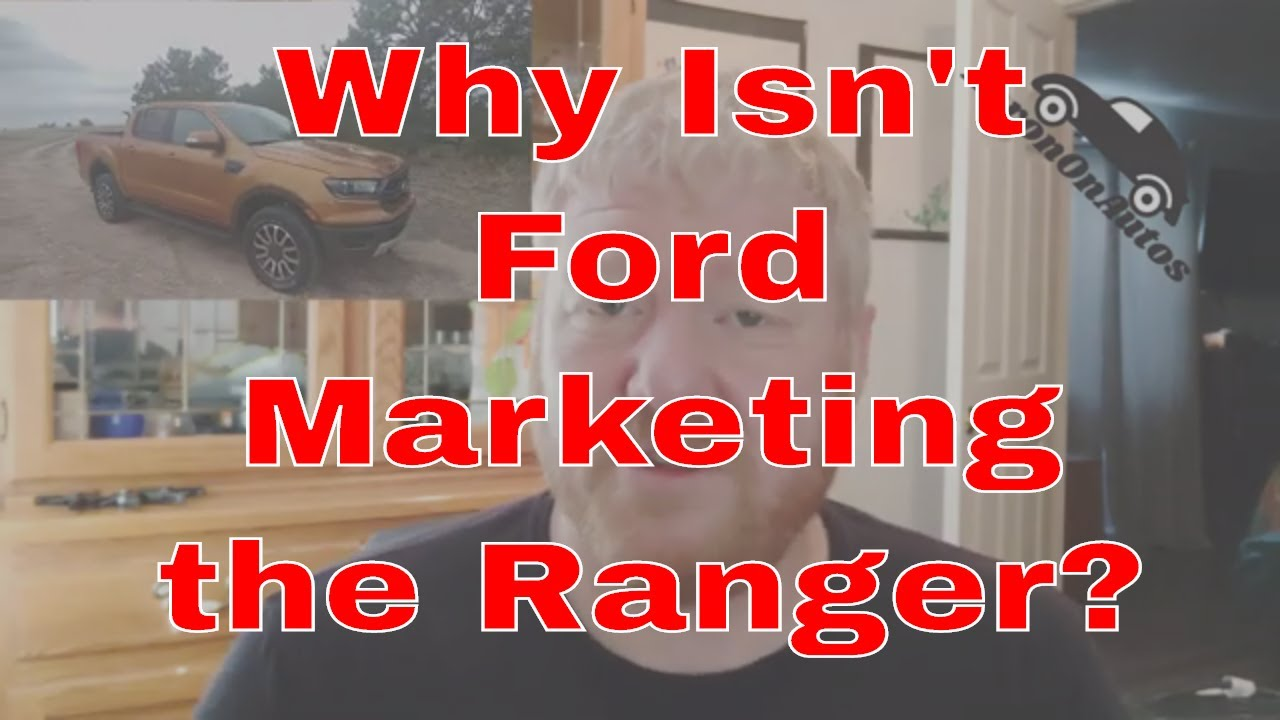 Q&A: Why Isn't There Any Ford Ranger Marketing?
