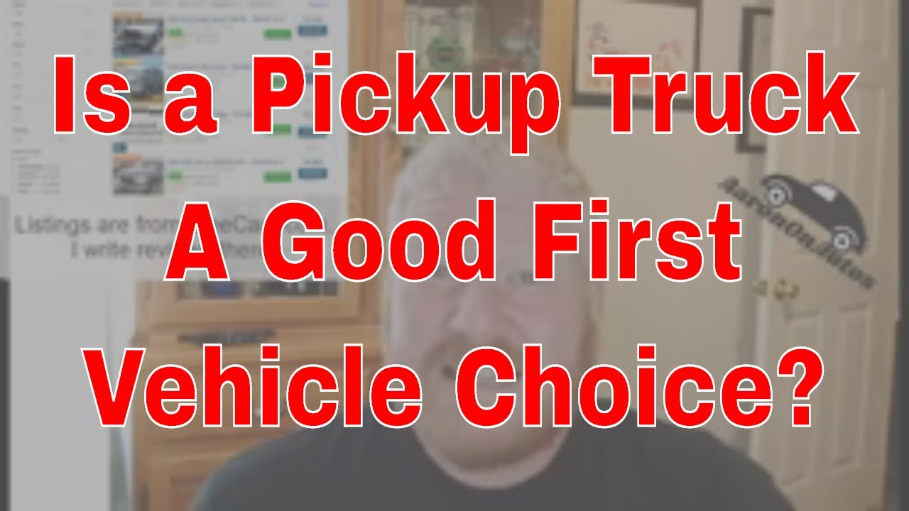 Q&A: Is a Full-sized Pickup Truck a Good First Vehicle?