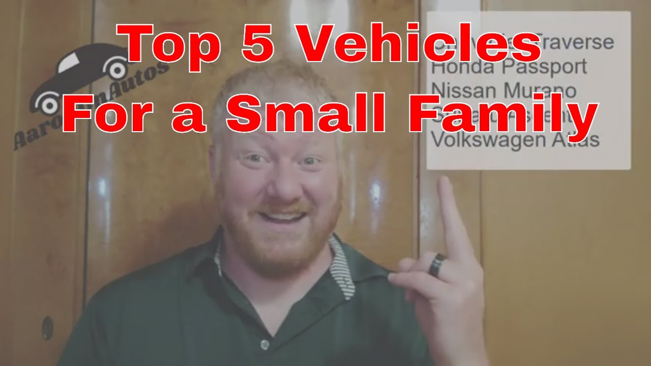 Best Choices In Vehicles for a Small Family