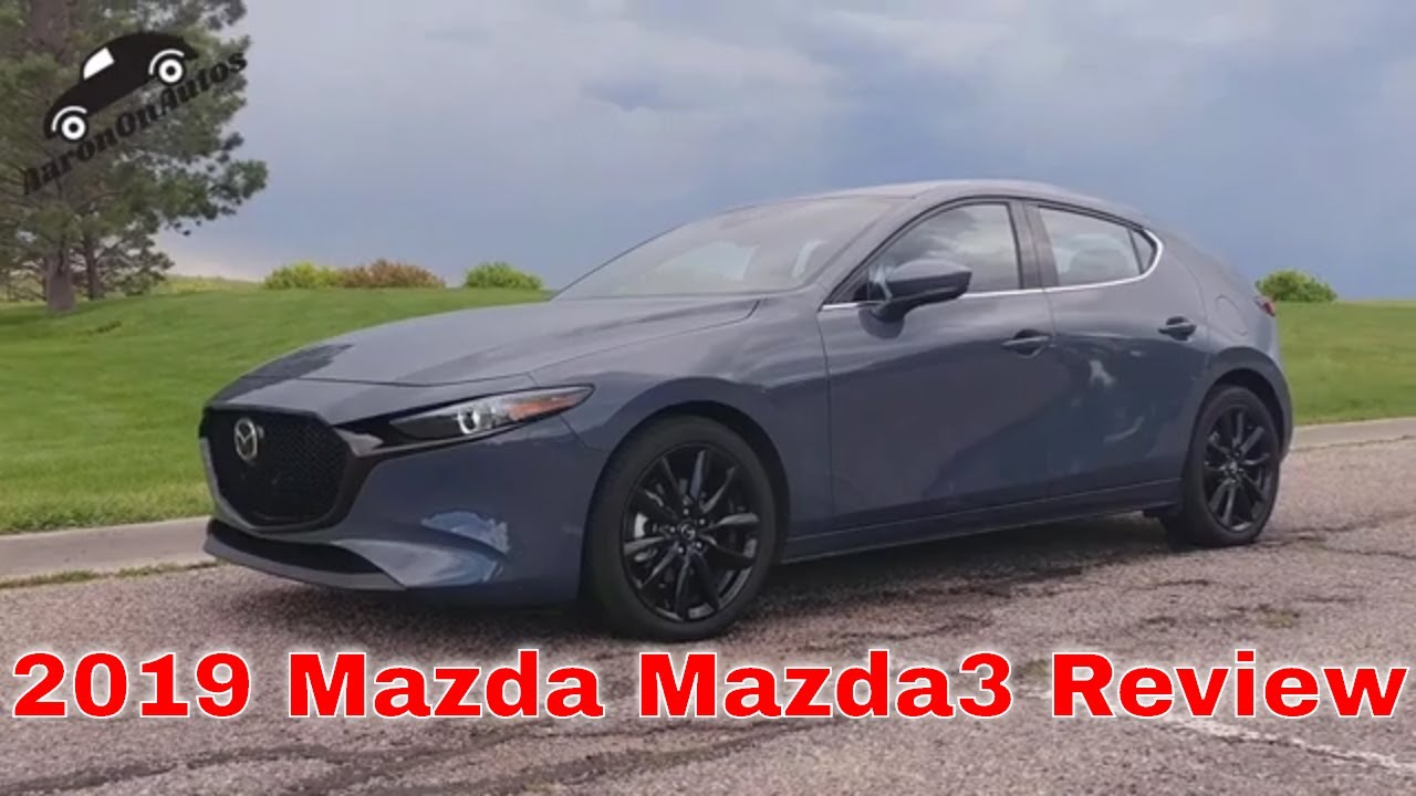 2019 Mazda Mazda3 Full Review