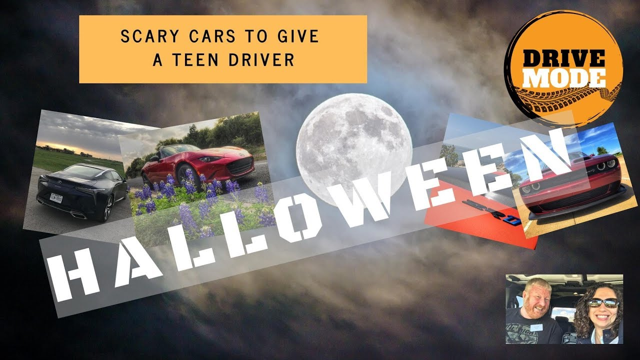 Scary Cars for Your Teenager