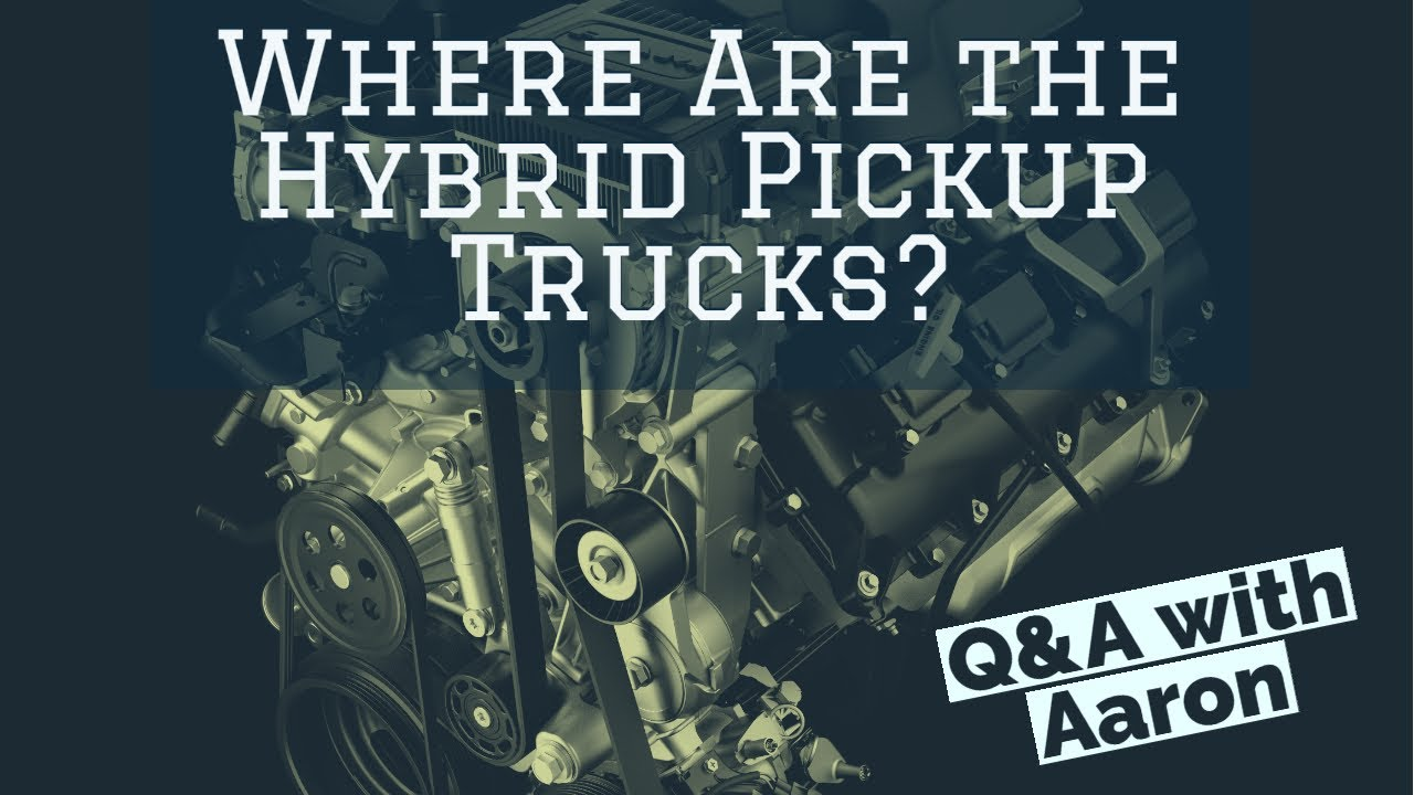 Q&A: Are There Any Hybrid Pickup Trucks?