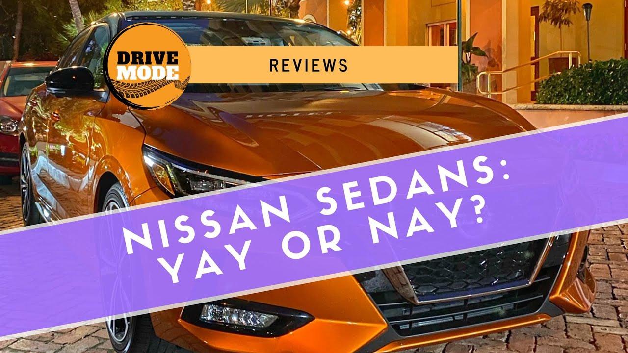 We Talk Nissan Sedans and (Again) Why the Sedan Isn't Dead