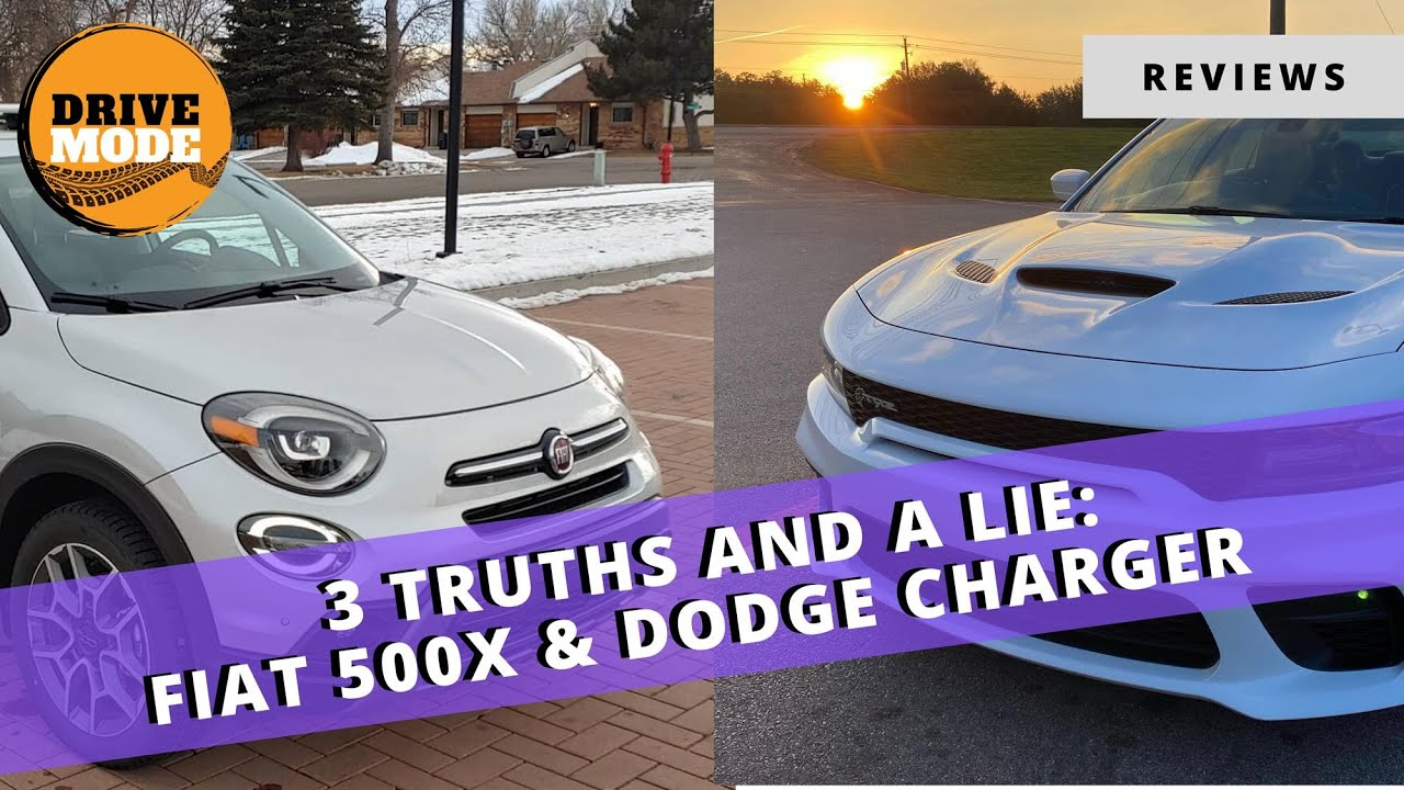 Truths and Lies with a Dodge Charger Hellcat and a Fiat 500X