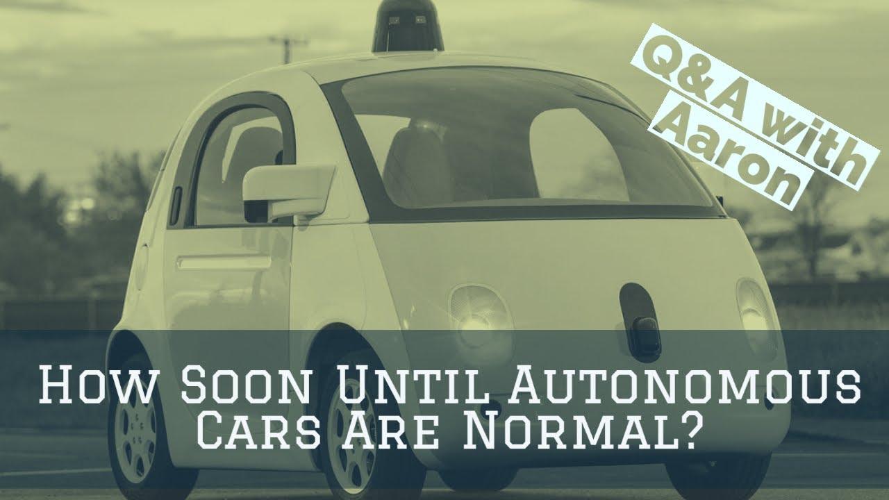 Q&A: Autonomous Vehicles Are Coming When?