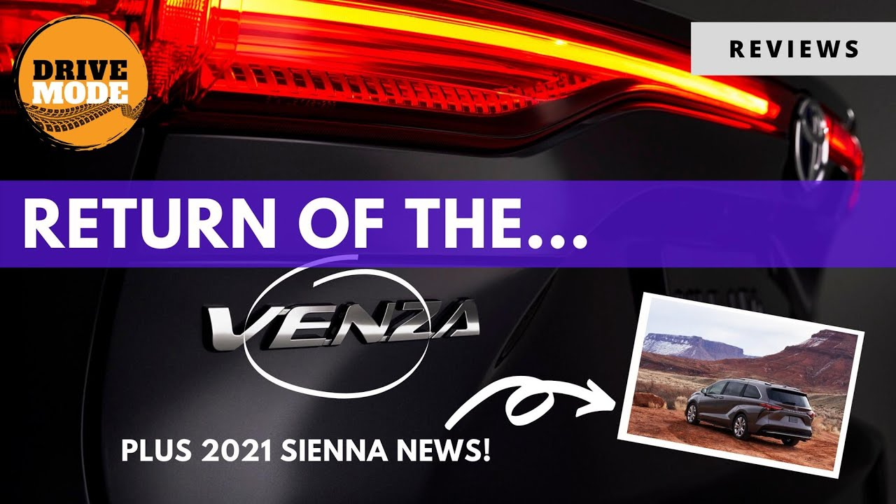 2021 Toyota Sienna and Venza Unveiled