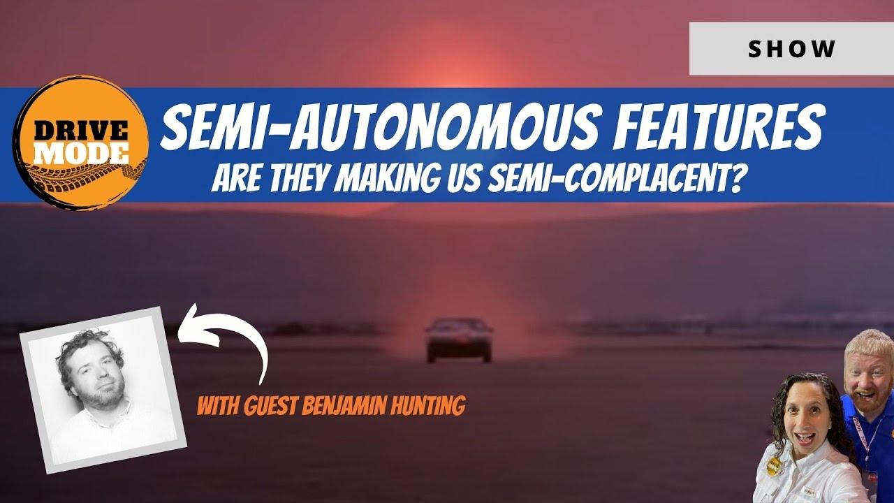 Talking Semi-Autonomous Safety (and lack thereof) with Benjamin Hunting