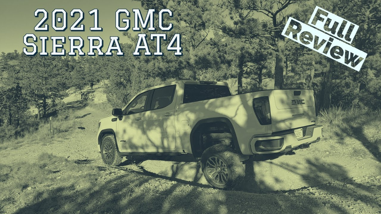 2021 GMC Sierra AT4 Review