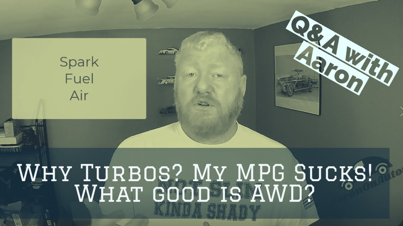 Q&A: Why Turbos? Why does my MPG suck? What good is AWD?