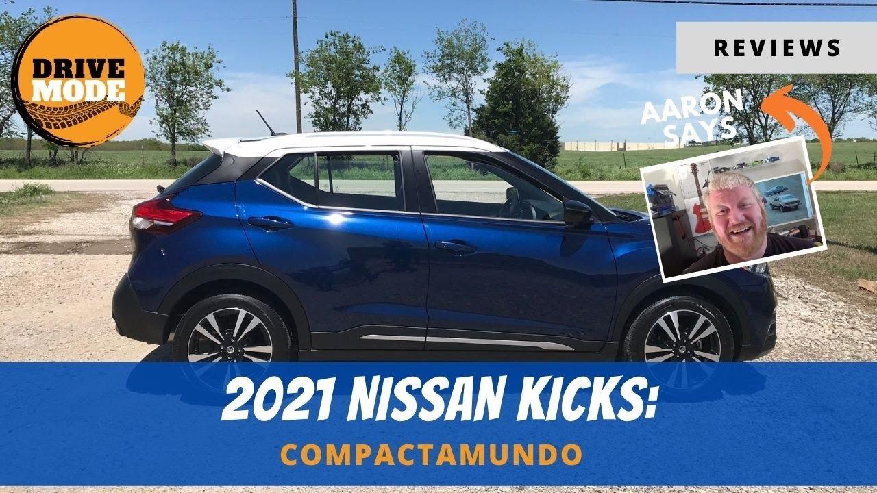 2021 Nissan Kicks is Compactamundo Done Right