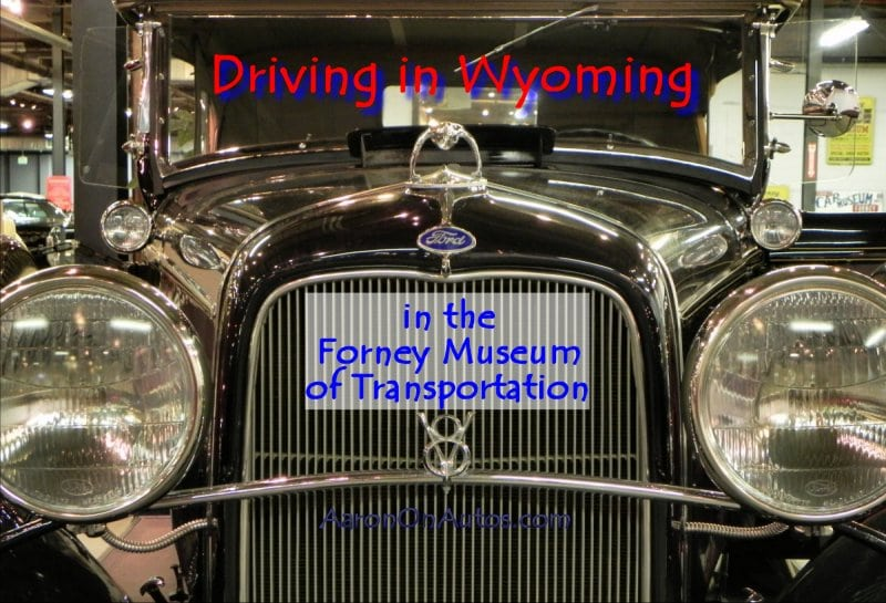 Driving in Wyoming in the Forney Museum of Transportation